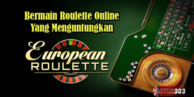 Bermain Roulette Online Yang Menguntungkan