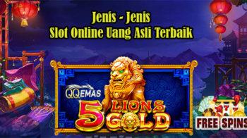 Jenis – Jenis Slot Online Uang Asli Terbaik