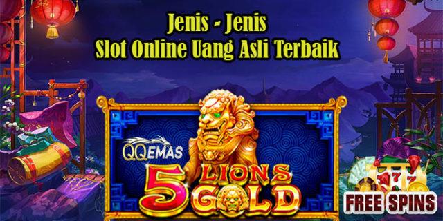 Jenis - Jenis Slot Online Uang Asli Terbaik